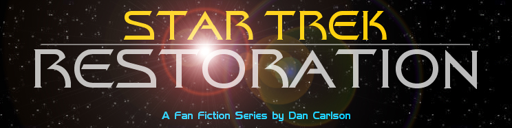 Star Trek: Restoration - A Fan Fiction Series by Dan Carlson